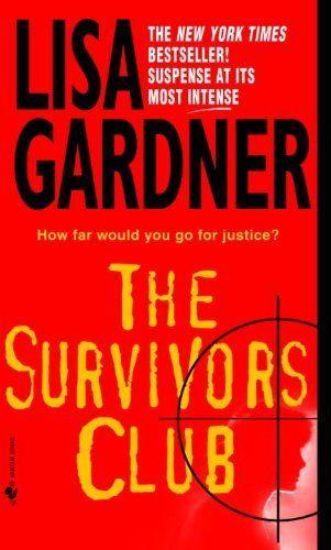 The Survivors Club By Lisa Gardner 578 Publisher Bantam April 29