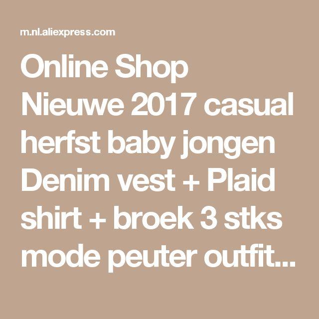 Online Shop Nieuwe 2017 casual herfst baby jongen Denim vest + Plaid shirt + broek 3 stks mode peuter outfits kleding pak sets| Aliexpress| aliexpress Mobile