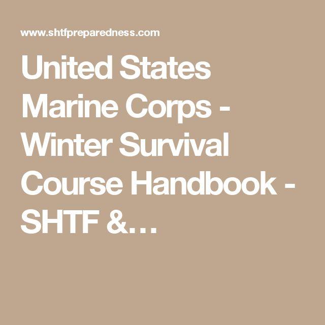 United States Marine Corps - Winter Survival Course Handbook - SHTF &…                                                                                                                                                     More