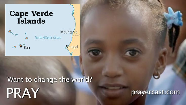Pray for Cape Verde with this short video: http://www.prayercast.com/cape-verde.html • Pray for Cape Verdeans to become mature disciples of Jesus who renounce syncretism.   • Pray for wise government initiatives that will assist the poor and bring economic stability.   • Pray for more Creole-language Christian literature to be made available to believers. http://www.operationworld.org/cape