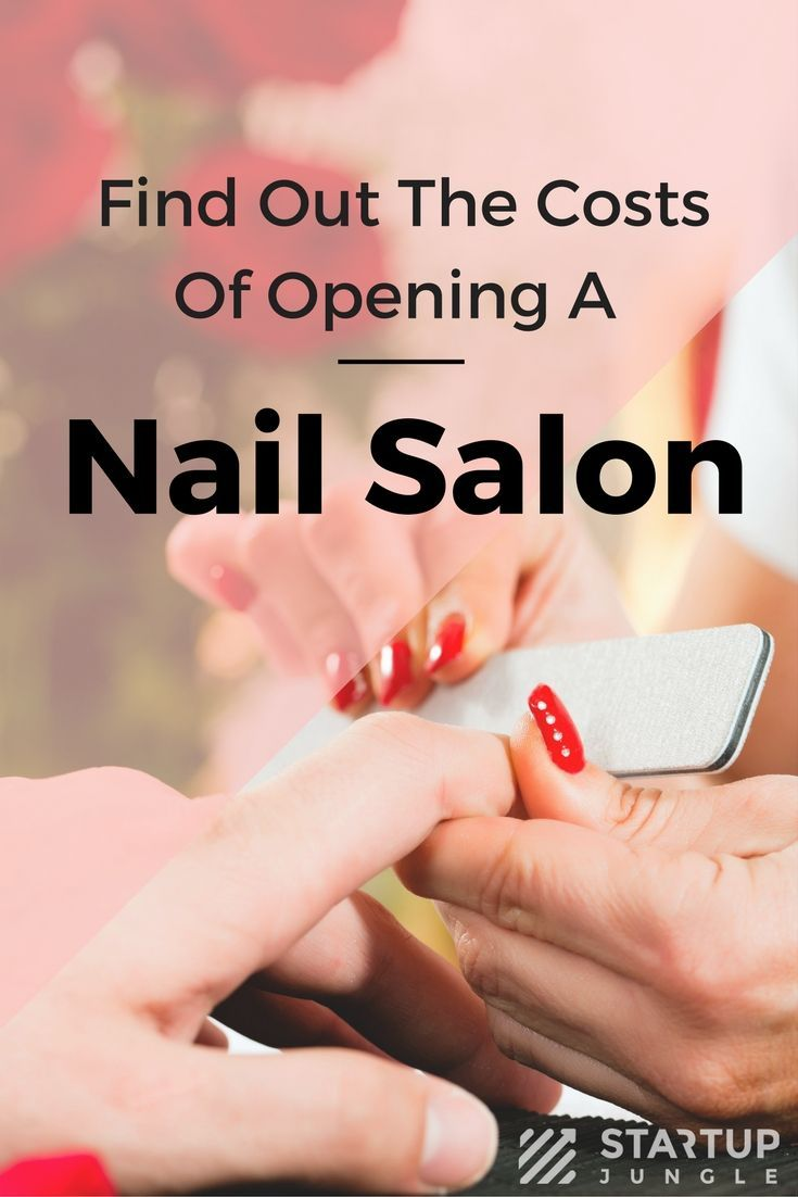 Have You Wondered How Much It Costs To Open A Nail Salon It S Not As Much As You Think Find Out At Startup In 2020 Home Nail Salon Mobile