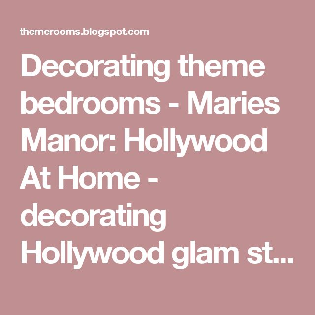 Decorating theme bedrooms - Maries Manor: Hollywood At Home - decorating Hollywood glam style bedrooms - vintage glam - old style Hollywood themed bedroom ideas - Marilyn Monroe Old Hollywood Decor - Hollywood theme decor - celebrity bedding