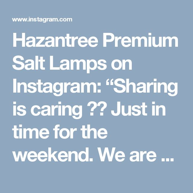 """Hazantree Premium Salt Lamps on Instagram: """"Sharing is caring 🎉🎉 Just in time for the weekend. We are doing a giveaway of a beautiful white Himalayan salt lamp. Winning is easy:…"""" • Instagram"""