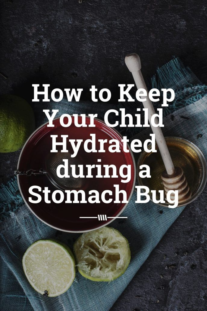 How To Keep Your Child Hydrated During A Stomach Bug