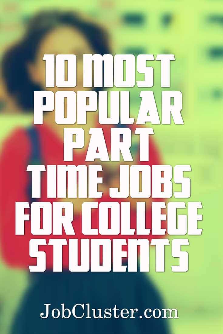 10 Most Popular Part Time Jobs For College Students Student Jobs College Job Part Time Jobs