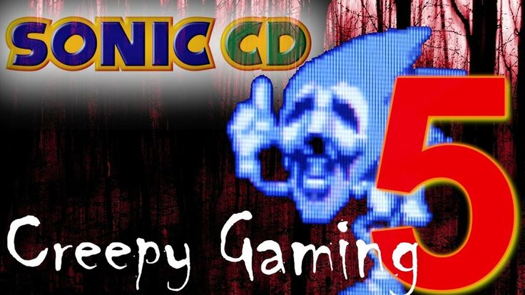 """This is Creepy Gaming - Ep.5 - Sonic CD Hidden Message by Thestickypaddle on YouTube.  Dude, this is INSANE. This isn't a Creepy Pasta, this was ACTUALLY put onto the earlier versions of Sonic CD, before SEGA decided to remove it....And what the hell is up with Sonic's face...why..? Why did they have to scar so many kid's childhoods...O___O"""" It gives me a sickening feeling deep in my stomach, and makes me SHUDDER...ugh.... xc BUT the way Thestickypaddle talks....LOLOLOLOL!!! <x'D <3"""
