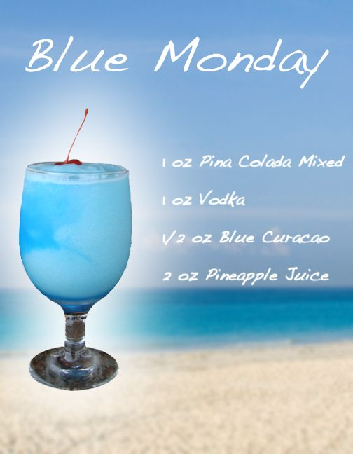 Blue Monday 1 oz pina colada mix 1 oz vodka 1/2 oz blue curacao 1/2 oz…