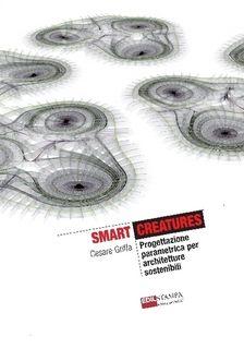 Smart Creatures Progettazione parametrica per architetture sostenibili (color)