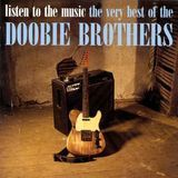Listen to the Music: The Very Best of the Doobie Brothers [International] [CD]
