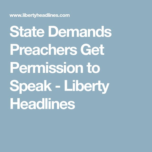 State Demands Preachers Get Permission to Speak - Liberty Headlines
