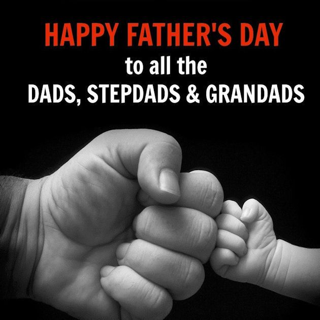 Happy Father's Day To All The Dads Step Dads And Granddads
