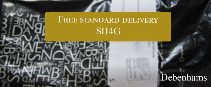 Shipping is on Debenhams these days. Enter promotional code SH4G and select Standard Delivery. Valid on every single order.