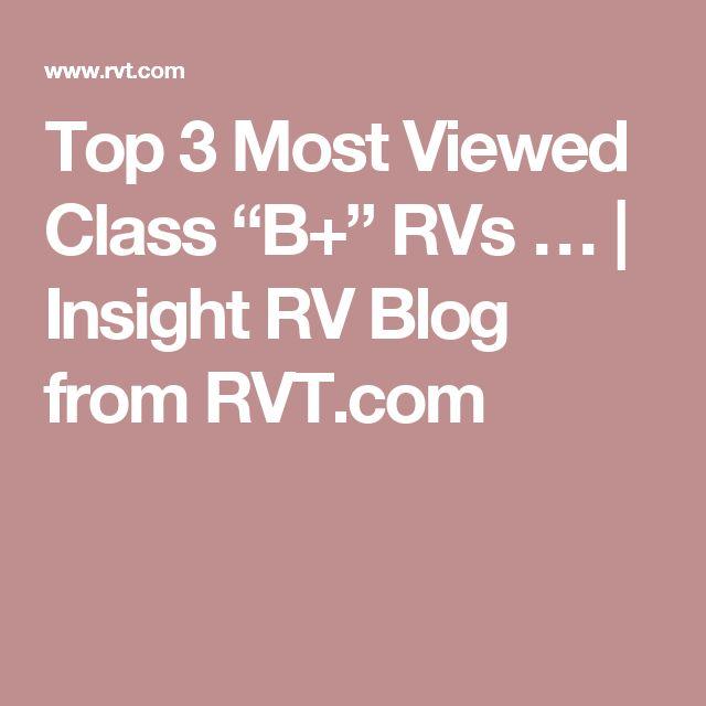 "Top 3 Most Viewed Class ""B+"" RVs … | Insight RV Blog from RVT.com"