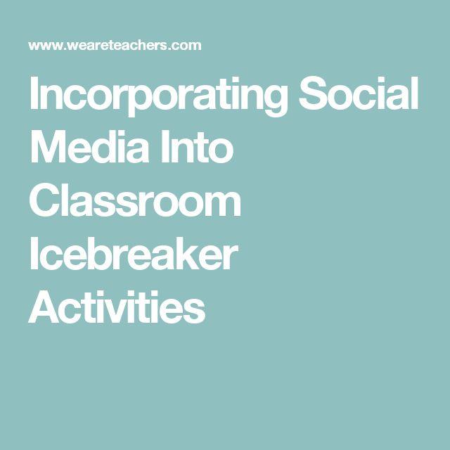Incorporating Social Media Into Classroom Icebreaker Activities
