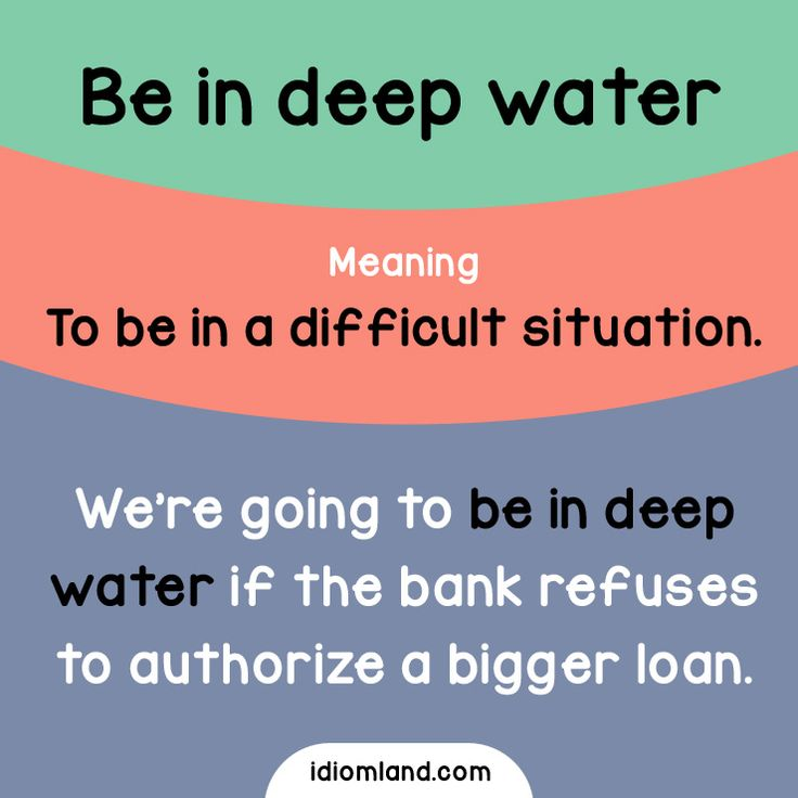 Idiom of the day: Be in deep water.  Meaning: To be in a difficult situation.  #idiom #idioms #english #learnenglish #deepwater
