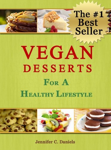 vegan desserts for a healthy lifestyle scrumptious vegan delights volume 3 food