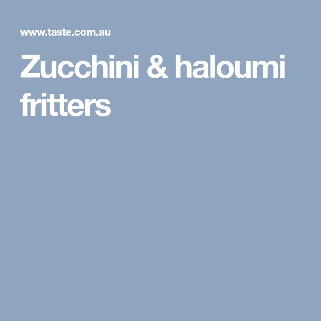 Zucchini & haloumi fritters