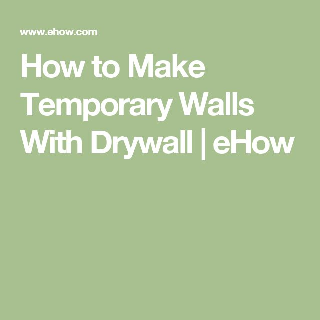 How to Make Temporary Walls With Drywall | eHow