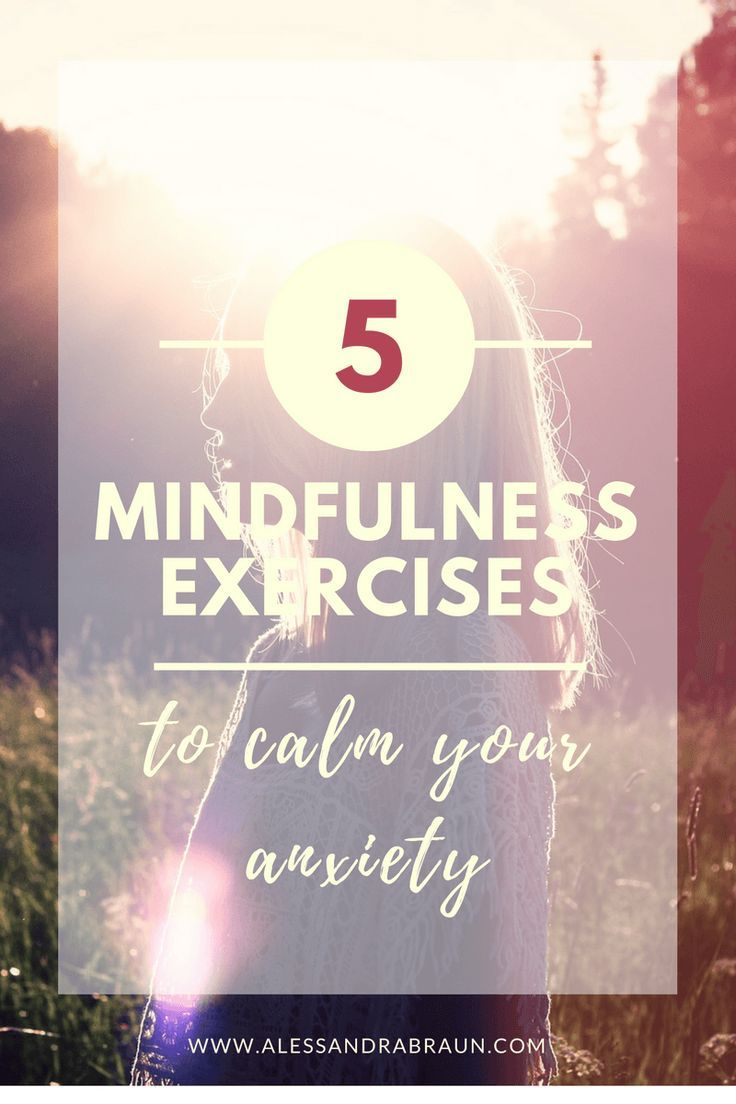 5 Mindfulness Exercises to Calm your Anxiety - Alessandra Braun