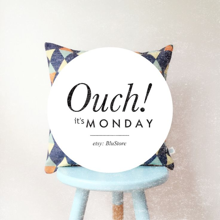 Ouch! It's Monday  Check out our store for creative home deco www.etsy.com/shop/BluStore  #design #australia #melbourne #sydney #perth #brisbane #queensland #creative #pillow #lifestyle #etsy #etsyworld #homeware #homedeco #gift #idea #cushion #abstract #blue #blustoreau #monday #quote