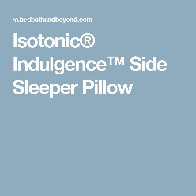 Isotonic® Indulgence™ Side Sleeper Pillow Dr. F. Chiro recs.