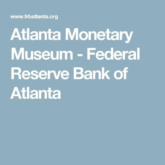 Atlanta Monetary Museum - Federal Reserve Bank of Atlanta