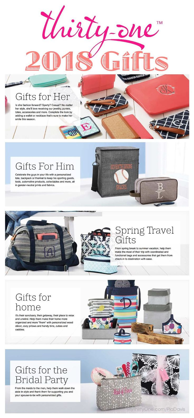 #31 Thirty-One Gifts for 2018... For Your HOME, For Your FAMILY & For YOURSELF. Bright & Bold, Seasonal Colors, Neutral Base, Solids, Novelty Prints, Black & White. Handbags, Crossbody & Shoulder Bags, Backpacks, Travel Bags & Luggage, Wallets & Totes, Small & Large Thermals, Storage & Organization, Pillows & Wall Art, Home Accessories & Utility… See all these great items at MyThirtyOne.com.com/PiaDavis or go to the upper right hand corner to select your consultant.