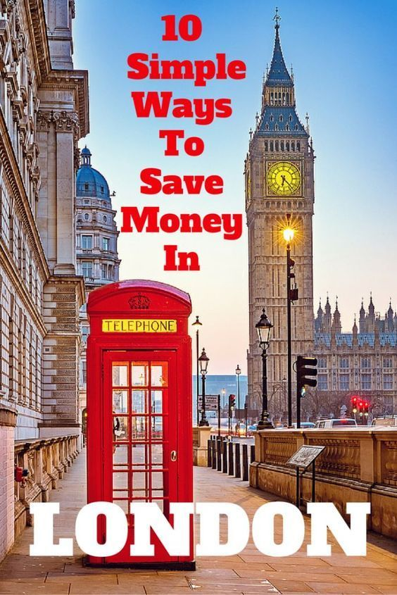 London Journey Suggestions: Ten Easy Methods to Save Cash in London