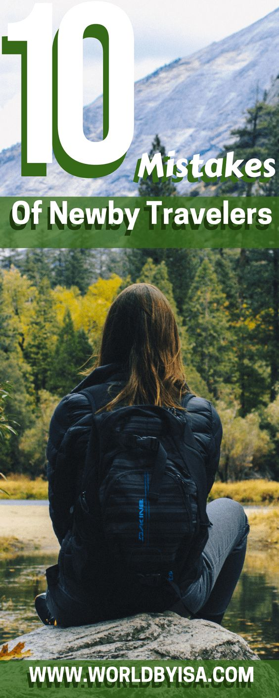 10 Worst Mistakes Of Newby Travelers - World By Isa