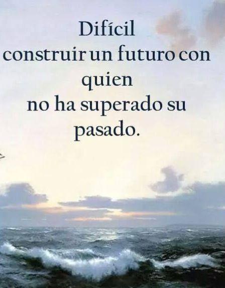 〽️ Difícil construir un futuro con quien no ha superado su pasado...