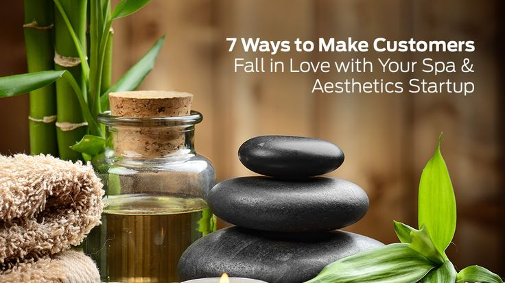 7 Ways to Make Customers Fall in Love with Your Spa And Aesthetics Startup http://goo.gl/zEX45n #startups