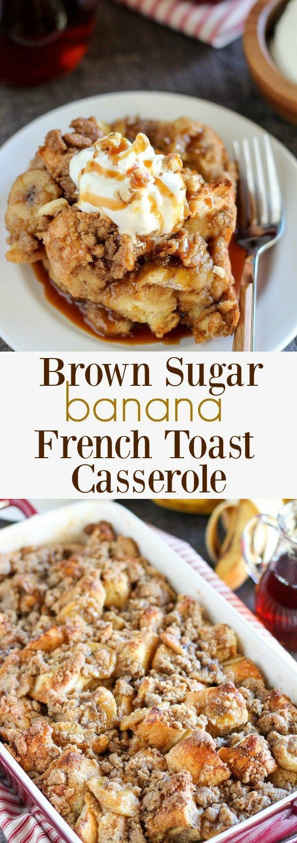 Brown Sugar Banana French Toast Casserole - A make-ahead baked french toast casserole filled with brown sugar caramel sauce, sliced bananas and a brown sugar crumble topping.