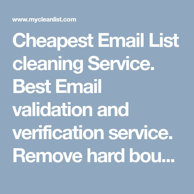 Cheapest Email List cleaning Service. Best Email validation and verification service. Remove hard bounce, spam traps, disposable emails, and Complainers from your email list and make it clean and bounce free. Make your list fresh and usable. Increase revenue and pretect your email servers from being blacklisted. https://www.mycleanlist.com