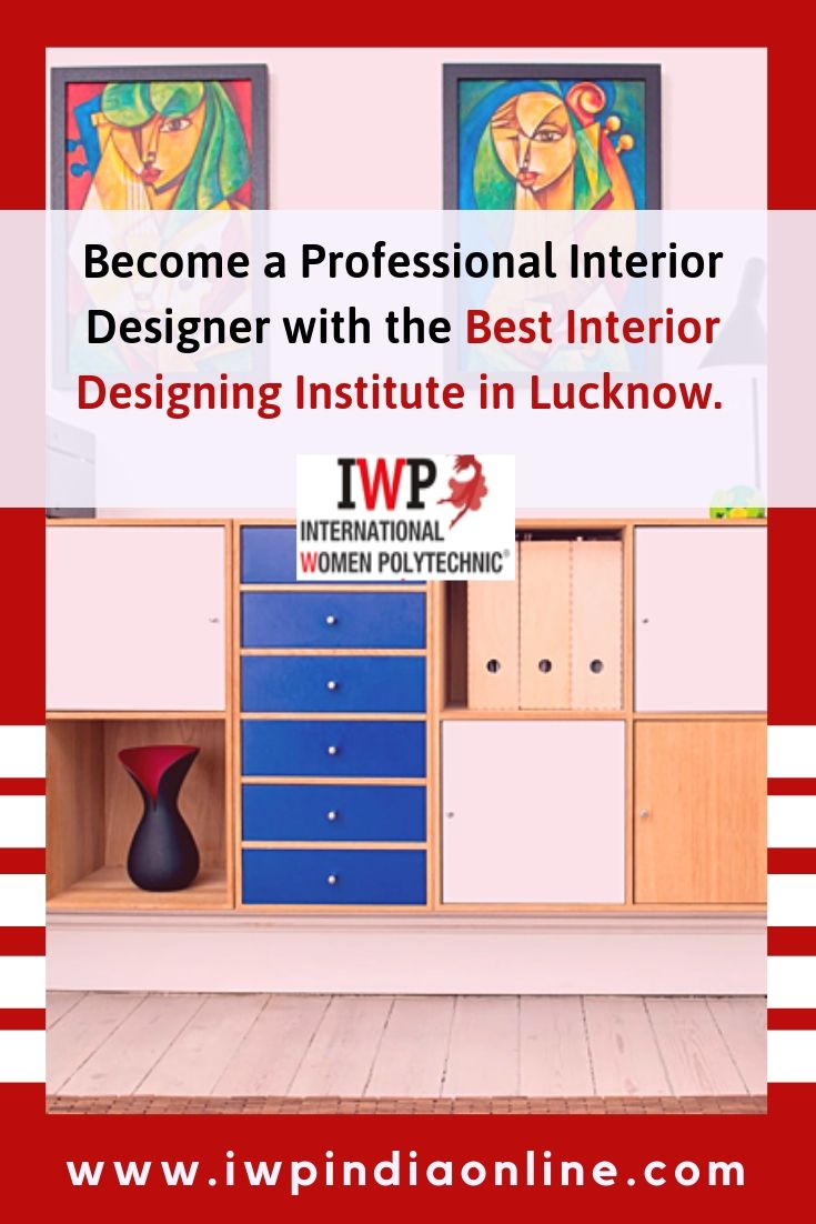 Iwp Is The Best Interior Designing Institute In Lucknow To Provide An Excellent Interior Designing Course For Thos Interior Design Courses Design Best Interior