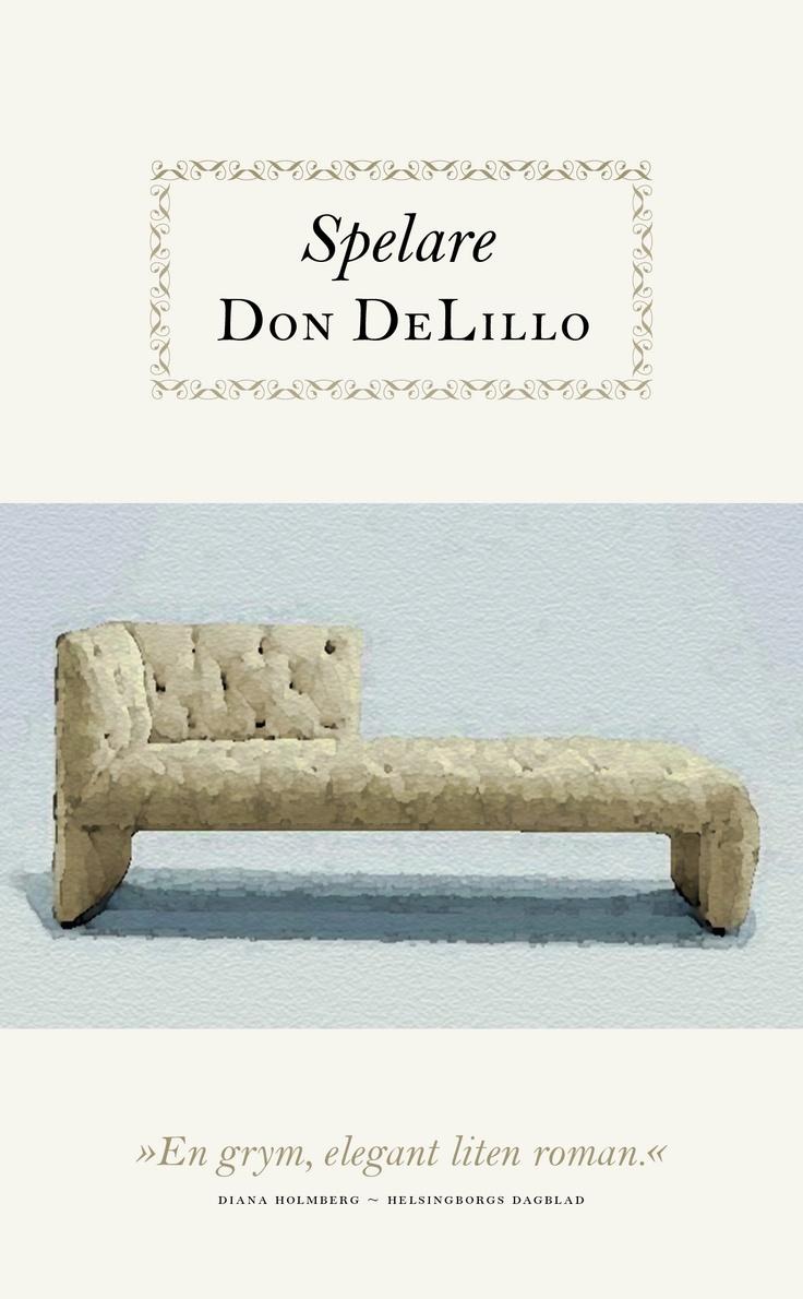 """Don DeLillo """"Spelare"""" (Modernista, mars 2013, POCKET). Översättning: Niclas Nilsson"""
