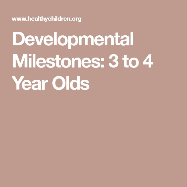 Developmental Milestones: 3 to 4 Year Olds