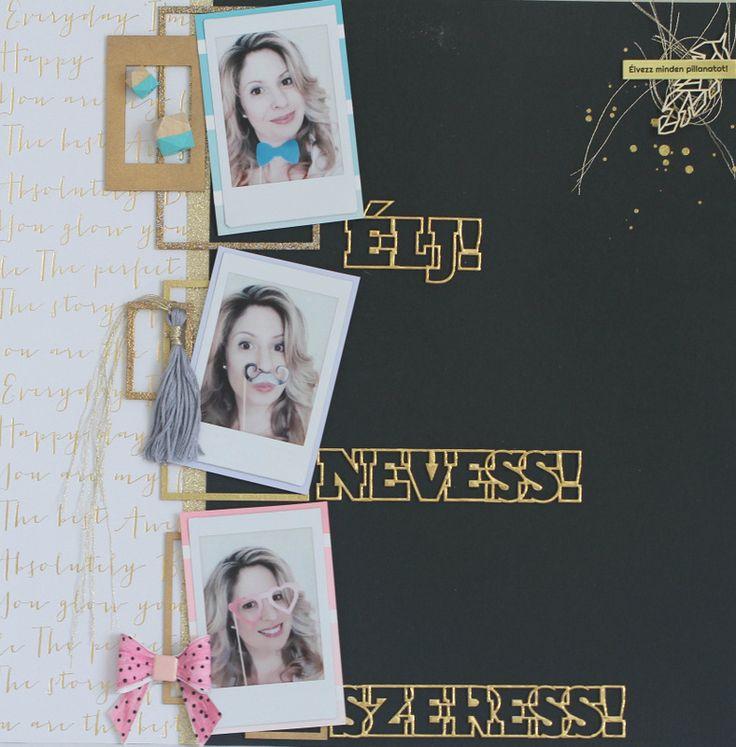 Élj! Szeress! Nevess! -scrapbook layout by Niki Garabics