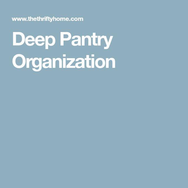 Deep Pantry Organization