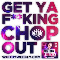 WHITBY WEEKLY 005 - Hardhouse Choppers (www.whitbyweekly.com) - out now!