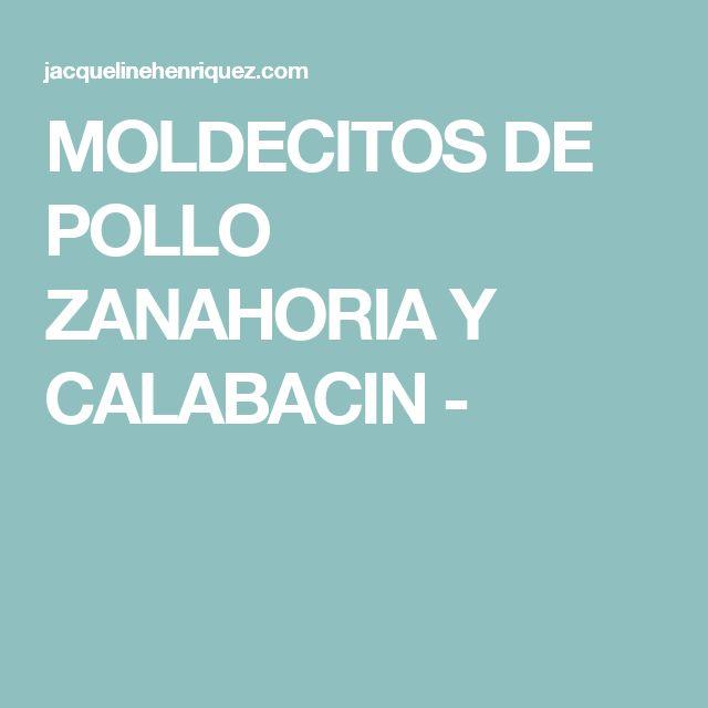 MOLDECITOS DE POLLO ZANAHORIA Y CALABACIN -