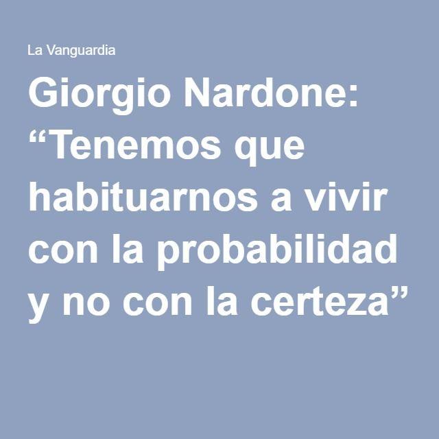 """Giorgio Nardone: """"Tenemos que habituarnos a vivir con la probabilidad y no con la certeza"""""""