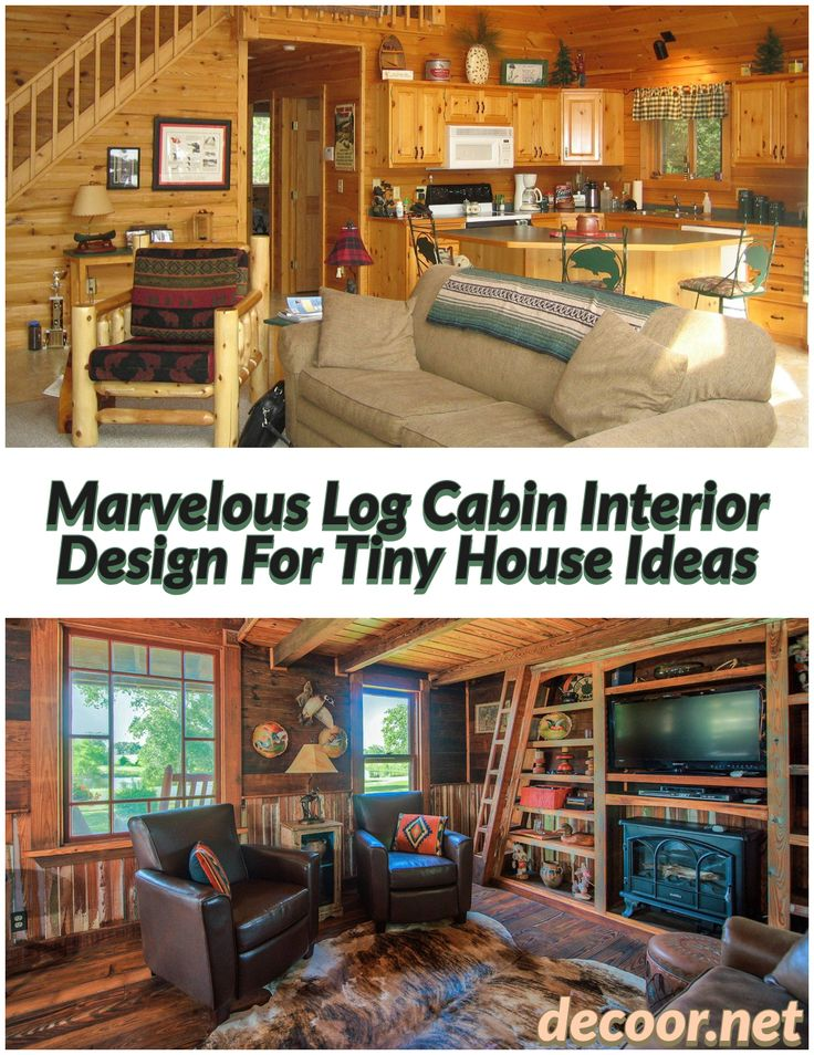 15 Marvelous Log Cabin Interior Design For Tiny House Ideas