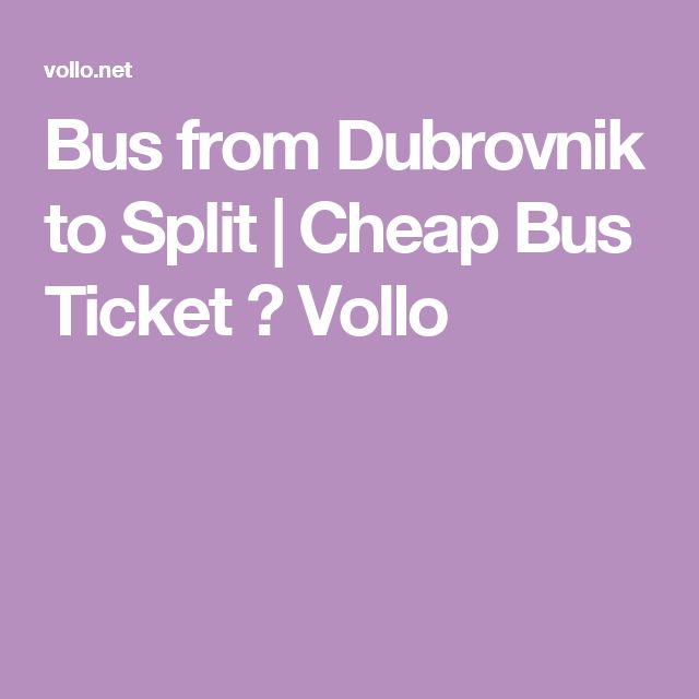 Bus from Dubrovnik to Split | Cheap Bus Ticket → Vollo