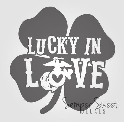 Lucky in Love. #USMC #Love   sempersweet.com