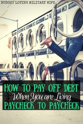 How to Pay Off Debt When Living Paycheck to Paycheck.