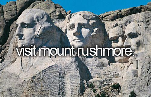 Bucket List - visit mount rushmore.