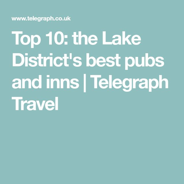 Top 10: the Lake District's best pubs and inns | Telegraph Travel