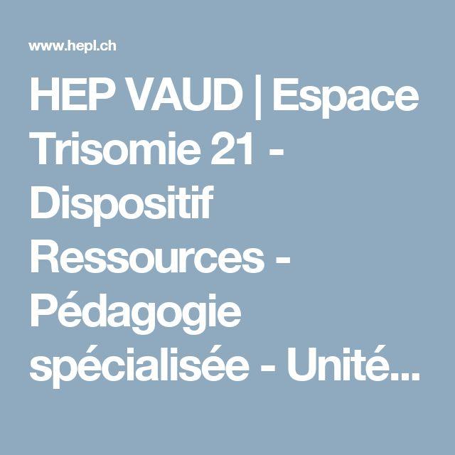 HEP VAUD | Espace Trisomie 21 - Dispositif Ressources - Pédagogie spécialisée - Unités d'enseignement et de recherche - Formation