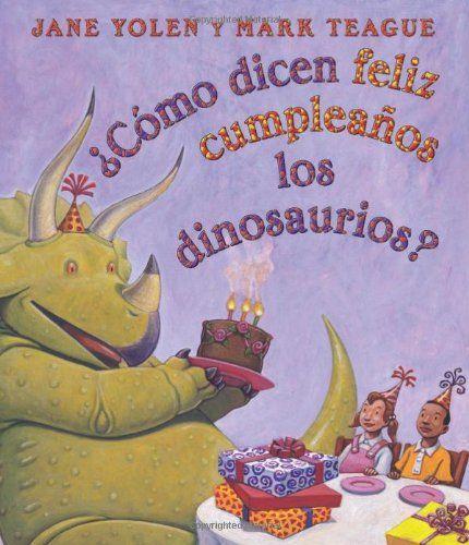 Como Dicen Feliz Cumpleanos Los Dinosaurios?: (Spanish Language Edition of How Do Dinosaurs Say Happy Birthday?) de Jane Yolen http://www.amazon.es/dp/0545346428/ref=cm_sw_r_pi_dp_Wl9Vub0B537ZM
