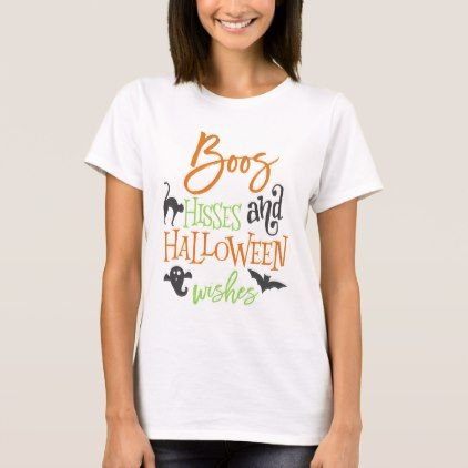 #Boos Hisses and Halloween Wishes T-Shirt - #Halloween #happyhalloween #festival #party #holiday